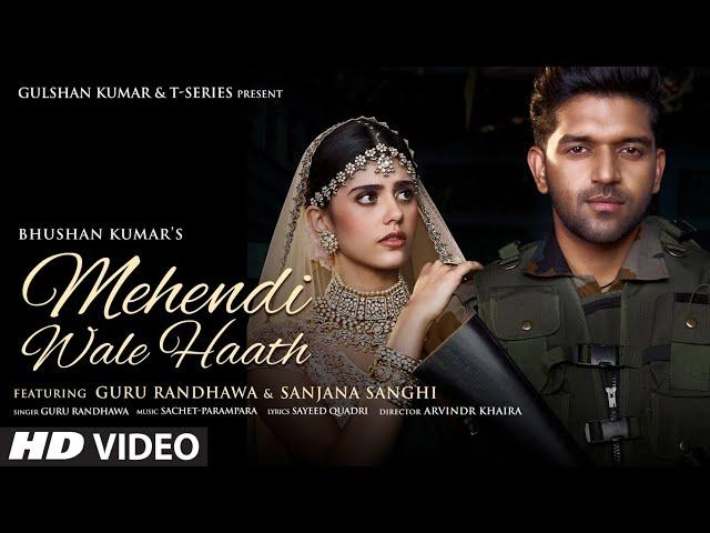 Mehendi Wale Haath Lyrics - Guru Randhawa  Sanjana Sanghi