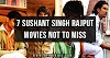 7 Sushant Singh Rajput Movies not to miss (a small tribute)