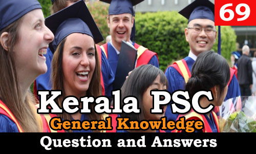 Kerala PSC General Knowledge Question and Answers - 69