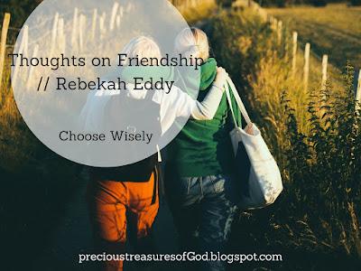 http://precioustreasuresofgod.blogspot.com/2017/10/thoughts-on-friendship-rebekah-eddy.html