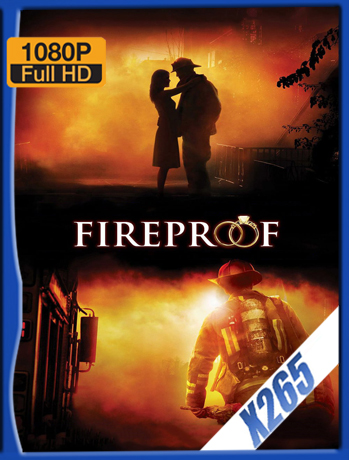 Fireproof [2008] 1080P Latino [X265_ChrisHD]