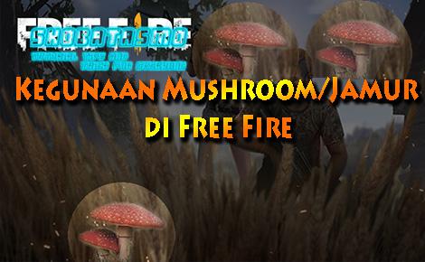 Kegunaan Mushroom di Free Fire
