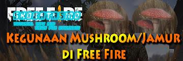 Kegunaan Item Mushroom di Free Fire, Kamu Harus Tahu