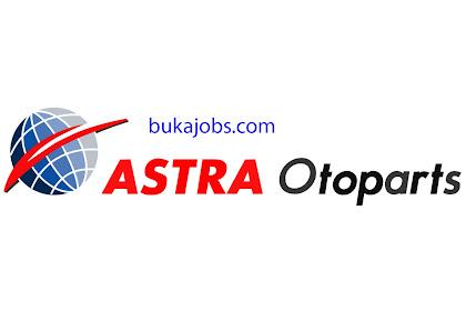 Lowongan Kerja PT Astra Otoparts 2019