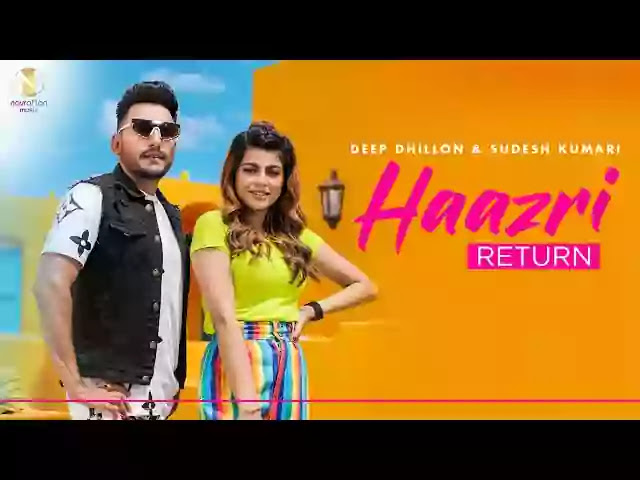 Haazri Return Lyrics – Deep Dhillon | Sudesh Kumari
