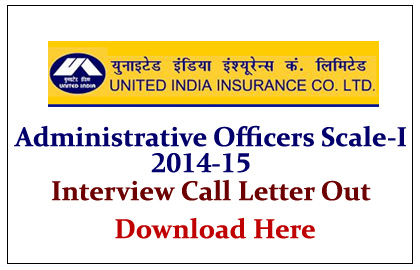 United India Insurance Administrative Officers (Scale-I) Interview Call Letters Out