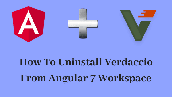 How To Uninstall Verdaccio From Angular 7 Workspace