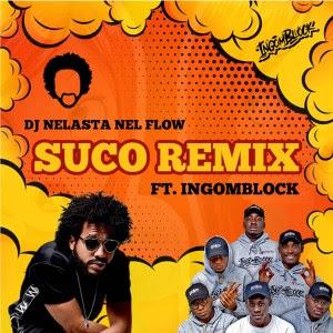 Dj Nelasta feat Ingomblock - Suco Remix (Afro House) [2021] DOWNLOAD MP3