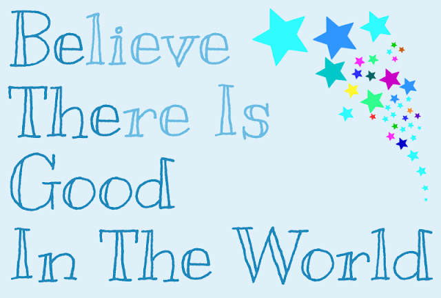 Be The Good In The World (Believe There Is Good In The World)