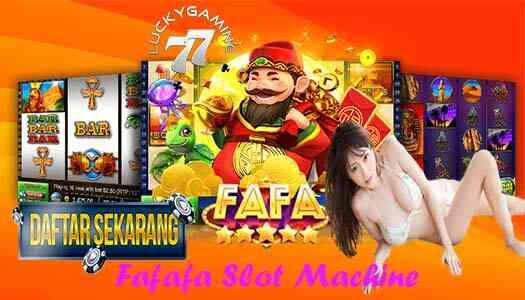 Fafafa Slot Machine Terbaru Punya 7 Keuntungan Bermain Slot online Uang Asli
