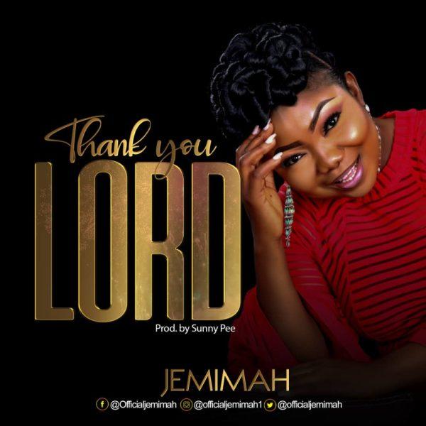 Jemimah - Thank You Lord Lyrics & Mp3 Download