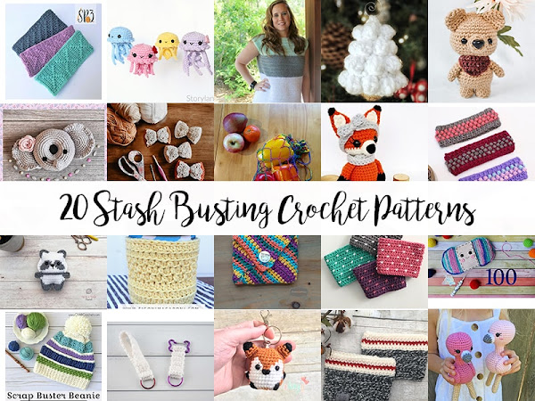 20 Stash Busting Crochet Patterns for 2020