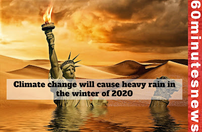 Climate change will cause heavy rain in the winter of 2020