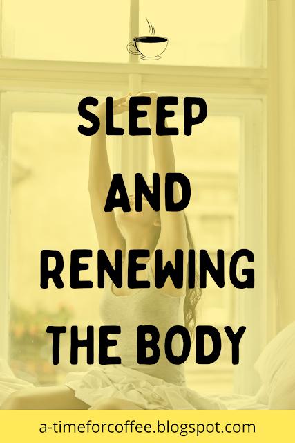 sleep and renewing the body