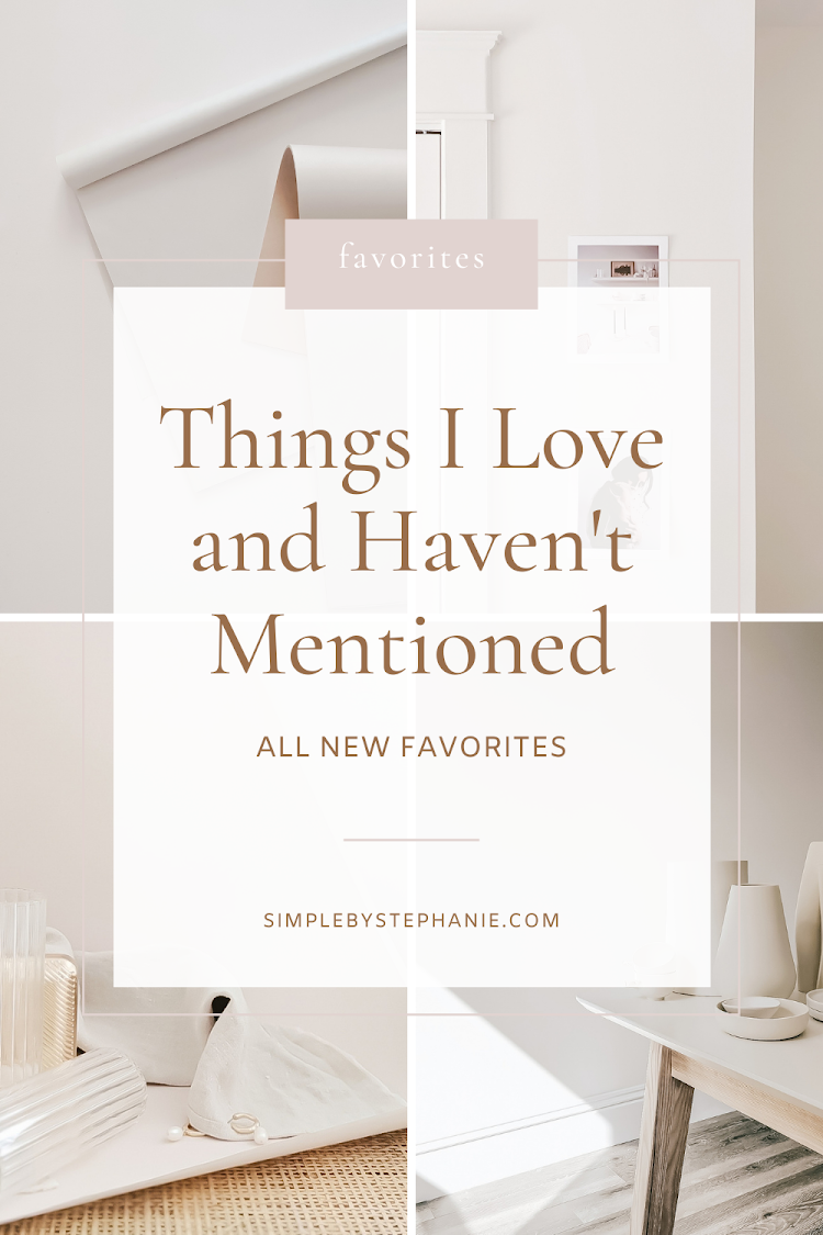 7 Things I Love (and Haven't Mentioned)