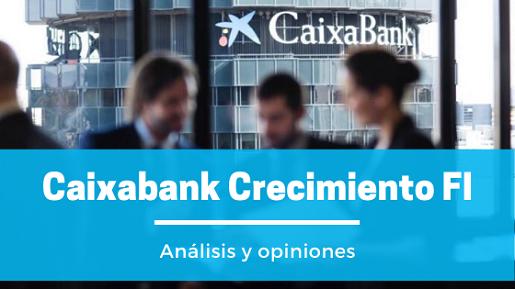 Caixabank Crecimiento Fondo de inversión. Análisis y opiniones 2020