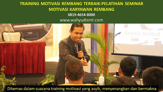 TRAINING MOTIVASI REMBANG - TRAINING MOTIVASI KARYAWAN REMBANG - PELATIHAN MOTIVASI REMBANG – SEMINAR MOTIVASI REMBANG