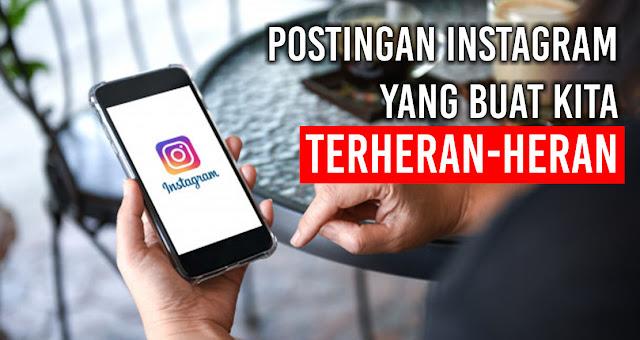 Postingan Anak Instagram yang suka buat kita terheran-heran