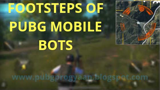 Footsteps Of Pubg Mobile Bots
