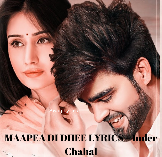 MAAPEA DI DHEE LYRICS – Inder Chahal