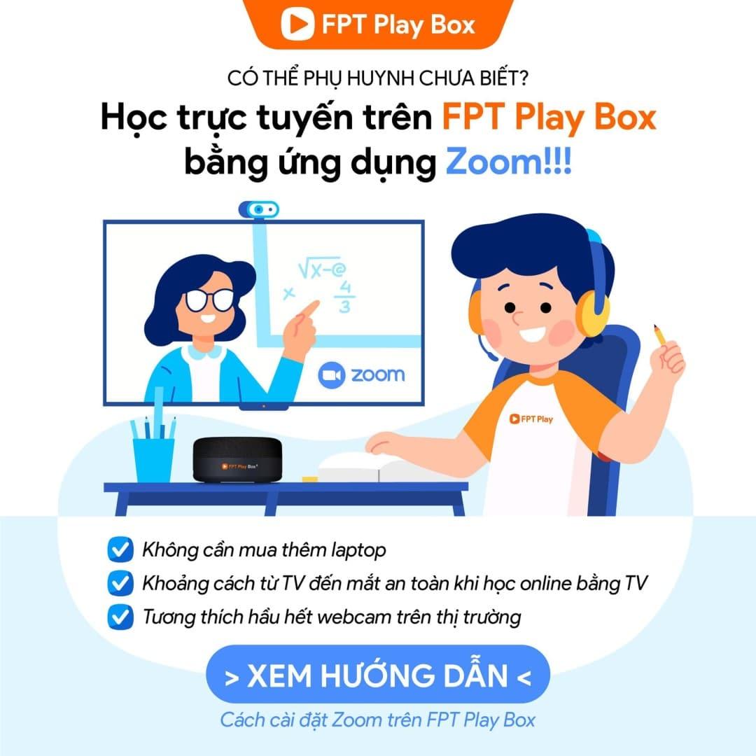 Hướng dẫn học trực tuyến (Online) bằng ứng dụng ZOOM trên FPT Play BOX