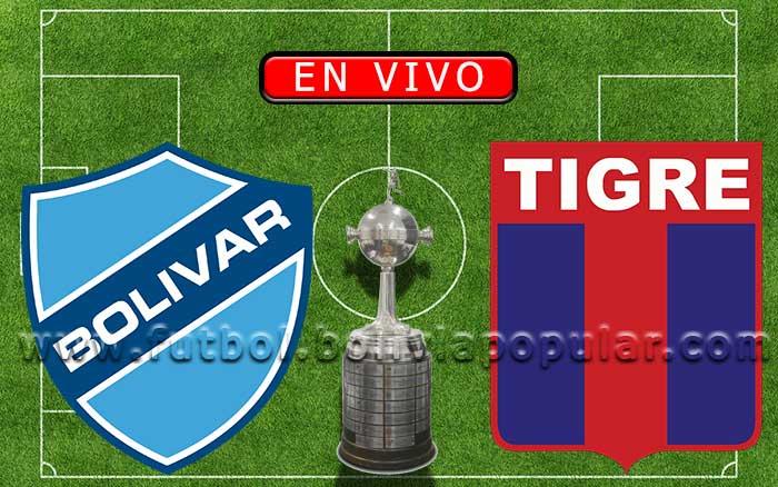 【En Vivo】Bolívar vs. Tigre - Copa Libertadores 2020