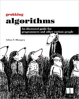 Grokking Algorithms - An illustrated guide for programmers and other curious people