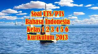 soal uts bahasa indonesia kelas 1 2 3 4 5 6