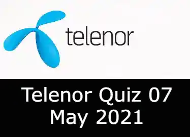 Telenor Quiz Today 7 May 2021   Telenor Quiz Answers Today 7 May 2021