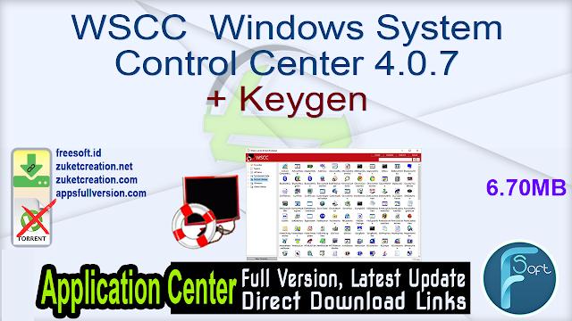 WSCC  Windows System Control Center 4.0.7 + Keygen
