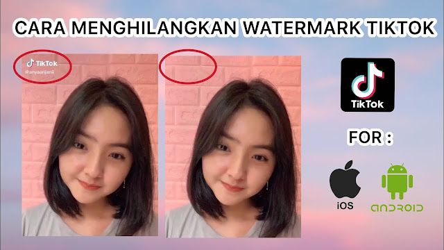 Cara Menghilangkan Watermark Tiktok di HP Android, Simak Yuk!