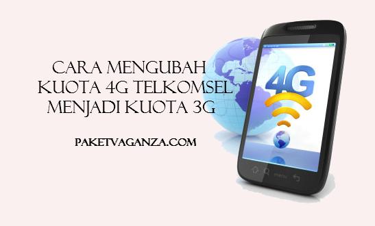 Cara Mengubah Kuota 4G Telkomsel Menjadi Kuota 3G Terbaru 2018