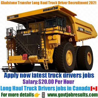 Gladstone Transfer Long Haul Truck Driver Recruitment 2021-22
