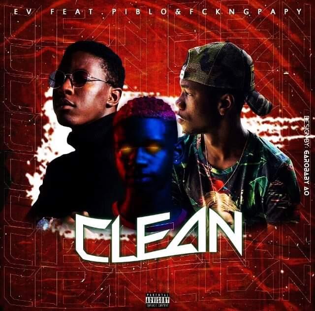 EV - Clean (feat. Piblo & Fckyngpapy)