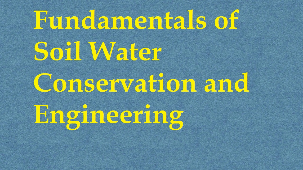 Fundamental Of Soil Water Conservation and Engineering ICAR E course Free PDF Book Download e krishi shiksha