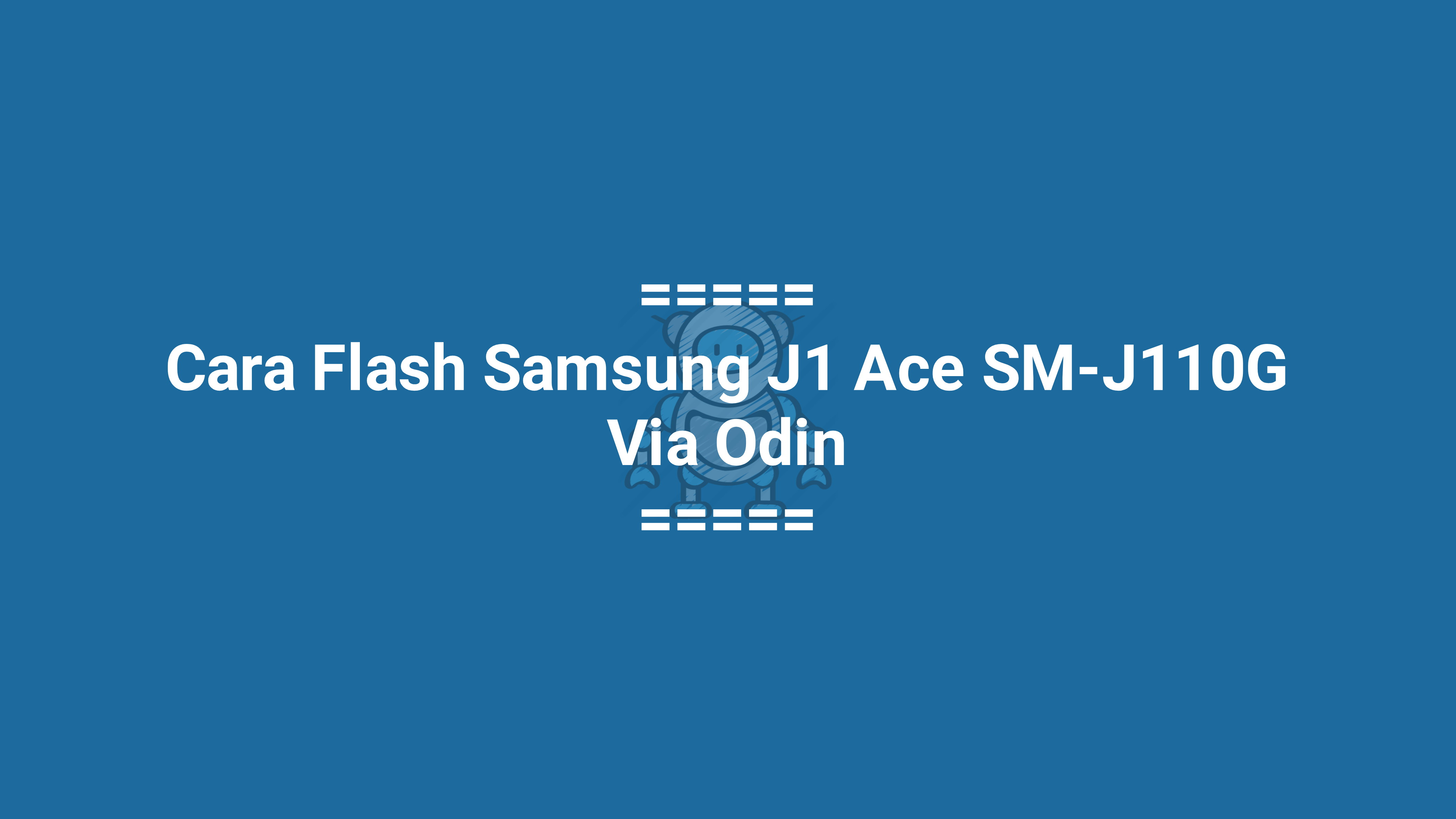 Cara Flash Samsung J1 Ace SM-J110G