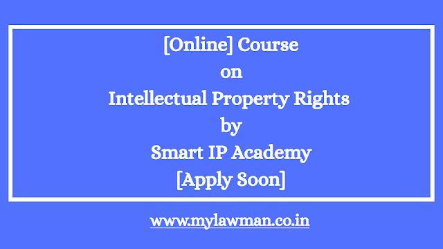 [Online] Course on Intellectual Property Rights by Smart IP Academy [Apply Soon]