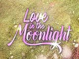 Love in the Moonlight April 28, 2017