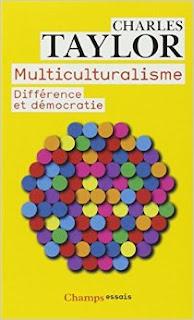 Multiculturalisme: différence et démocratie - Charles Taylor