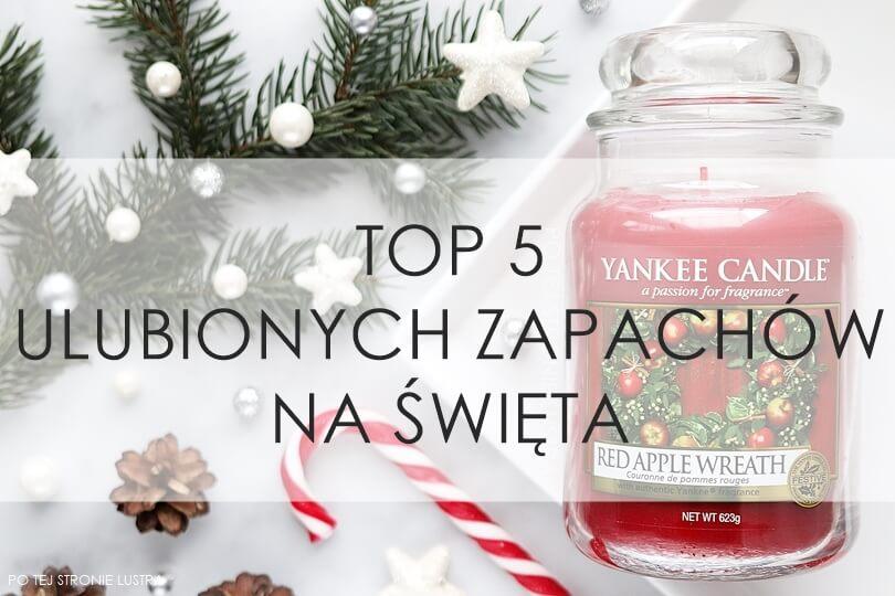 TOP 5 ulubionych zapachów na Święta