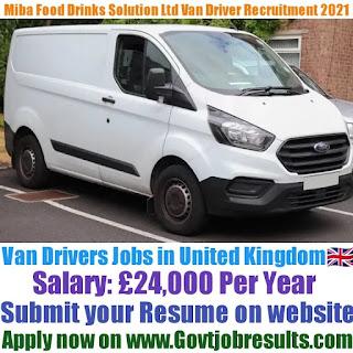 Miba Food Drinks Solutions Ltd Delivery Van Driver Recruitment 2021-22