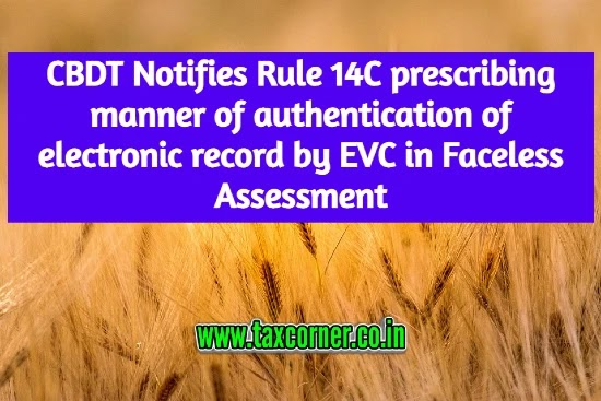 CBDT Notifies Rule 14C prescribing manner of authentication of electronic record by EVC in Faceless Assessment