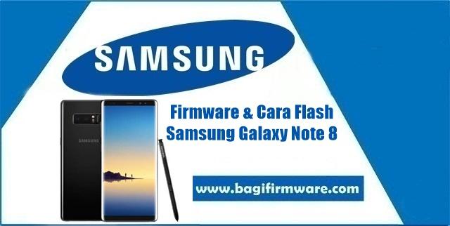 Firmware dan Cara Flash Samsung Galaxy Note 8 SM-N950F Indonesia