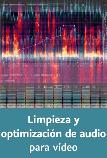 Curso Limpieza y edición de audio para vídeo