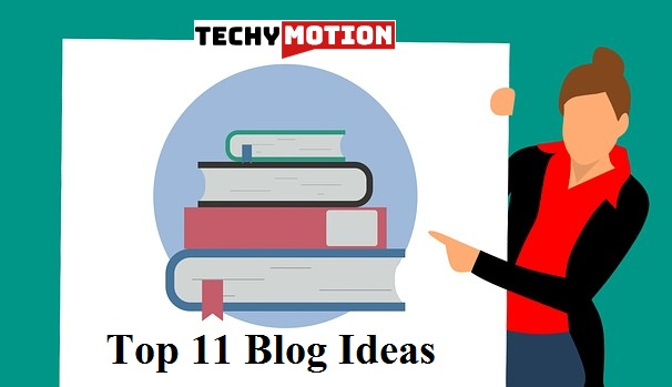 Top 11 Blog Ideas for New Indian Bloggers & Make Money