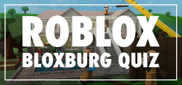 Roblox Bloxburg Quiz Answers 100% Score