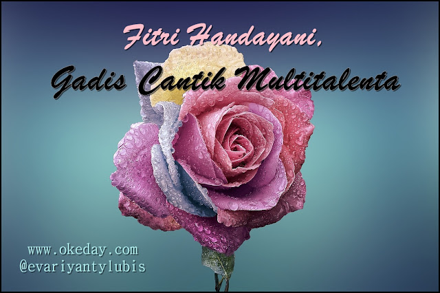 Fitri Haryani: Gadis Cantik Multitalenta