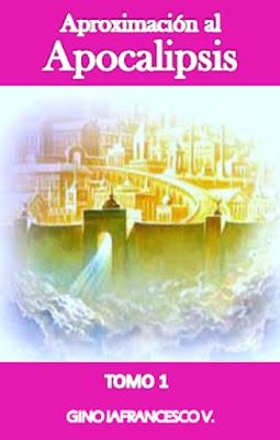 Gino Iafrancesco-Aproximación Al Apocalipsis-Tomo 1-