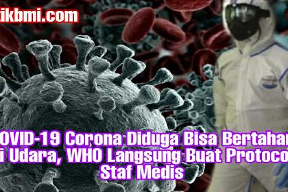 COVID-19 Corona Diduga Bisa Bertahan di Udara, WHO Langsung Buat Protocol Staf Medis