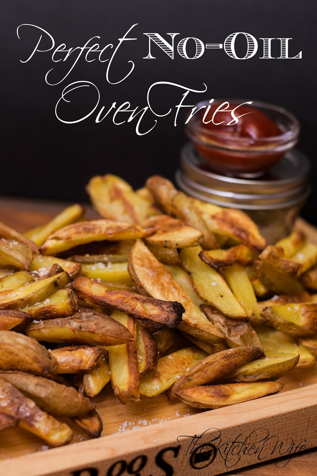 Perfect No-Oil Oven Fries Recipe - ~The Kitchen Wife~